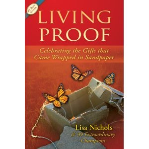 Living Proof, Celebrating the Gifts that Came Wrapped in Sandpaper