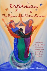 R*eVe*olution: The Return to the Divine Feminine